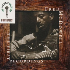 Fred McDowell, First Recordings