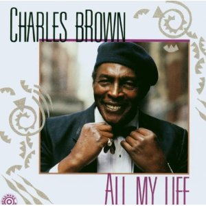 Charles Brown, All My Life