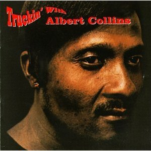 Albert Collins, Truckin'